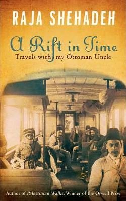 Raja Shehadeh on 'travels with his Ottoman uncle,' Palestine and the First World War