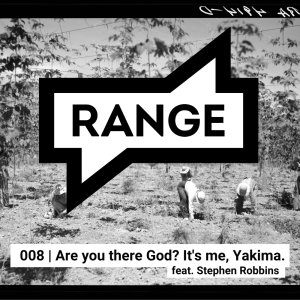 EPISODE 008   Are you there God? It's me, Yakima