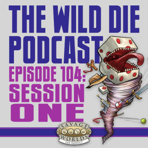 Episode #104—Session One