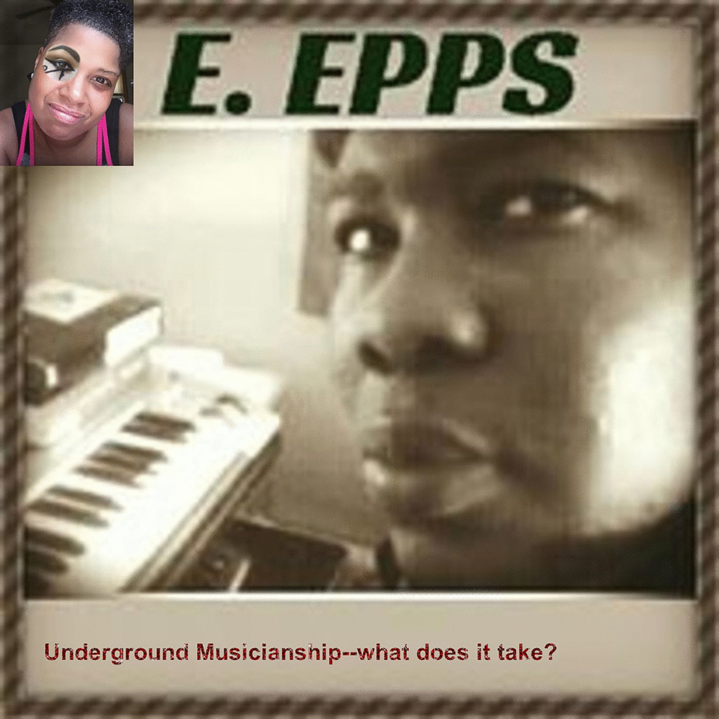 Underground Musicianship--what does it take? (Interview with Eric Epps)