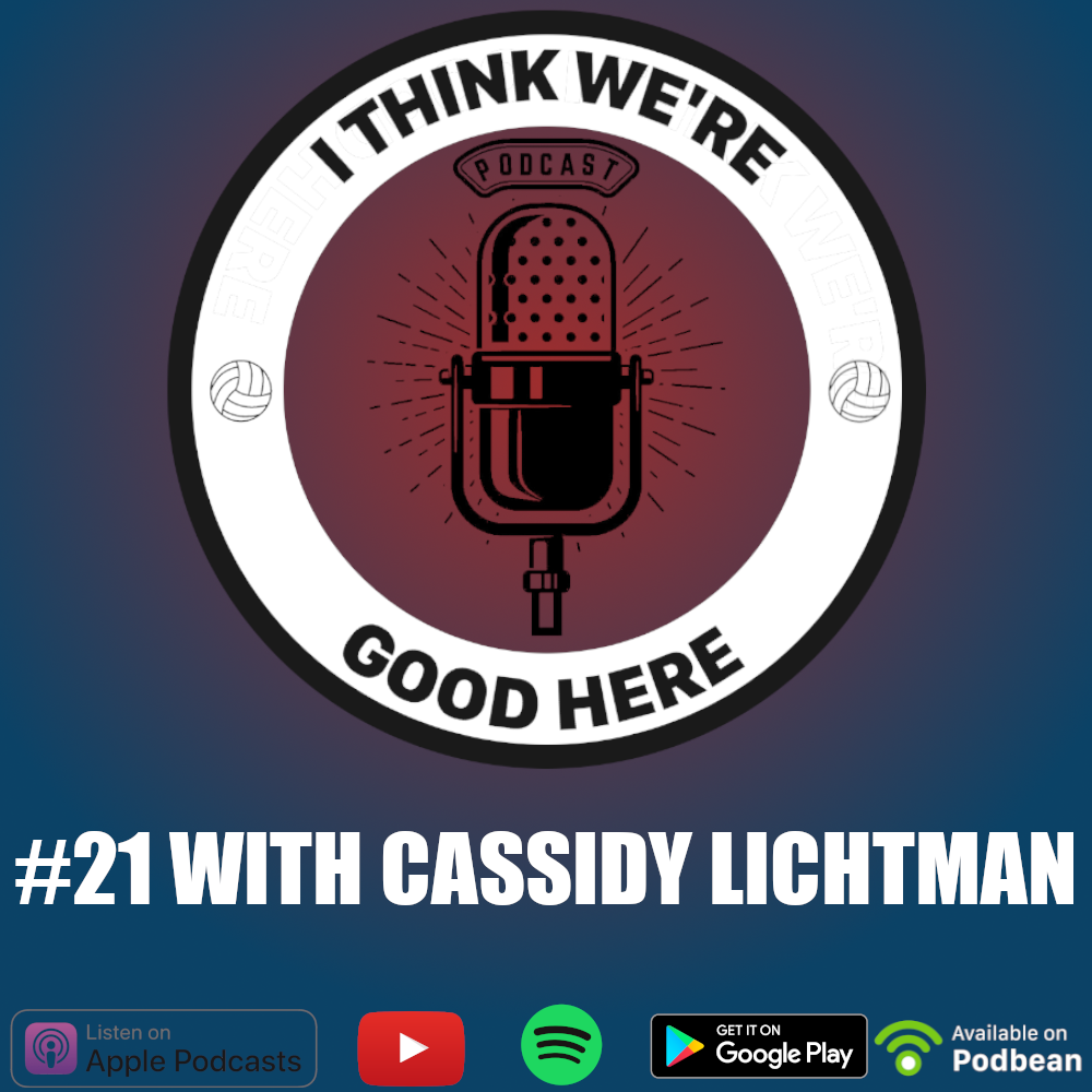 #21 - Cassidy Lichtman: Work Hard and Be Nice