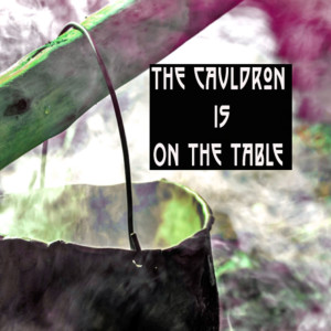 The Cauldron Is On The Table Ep.3