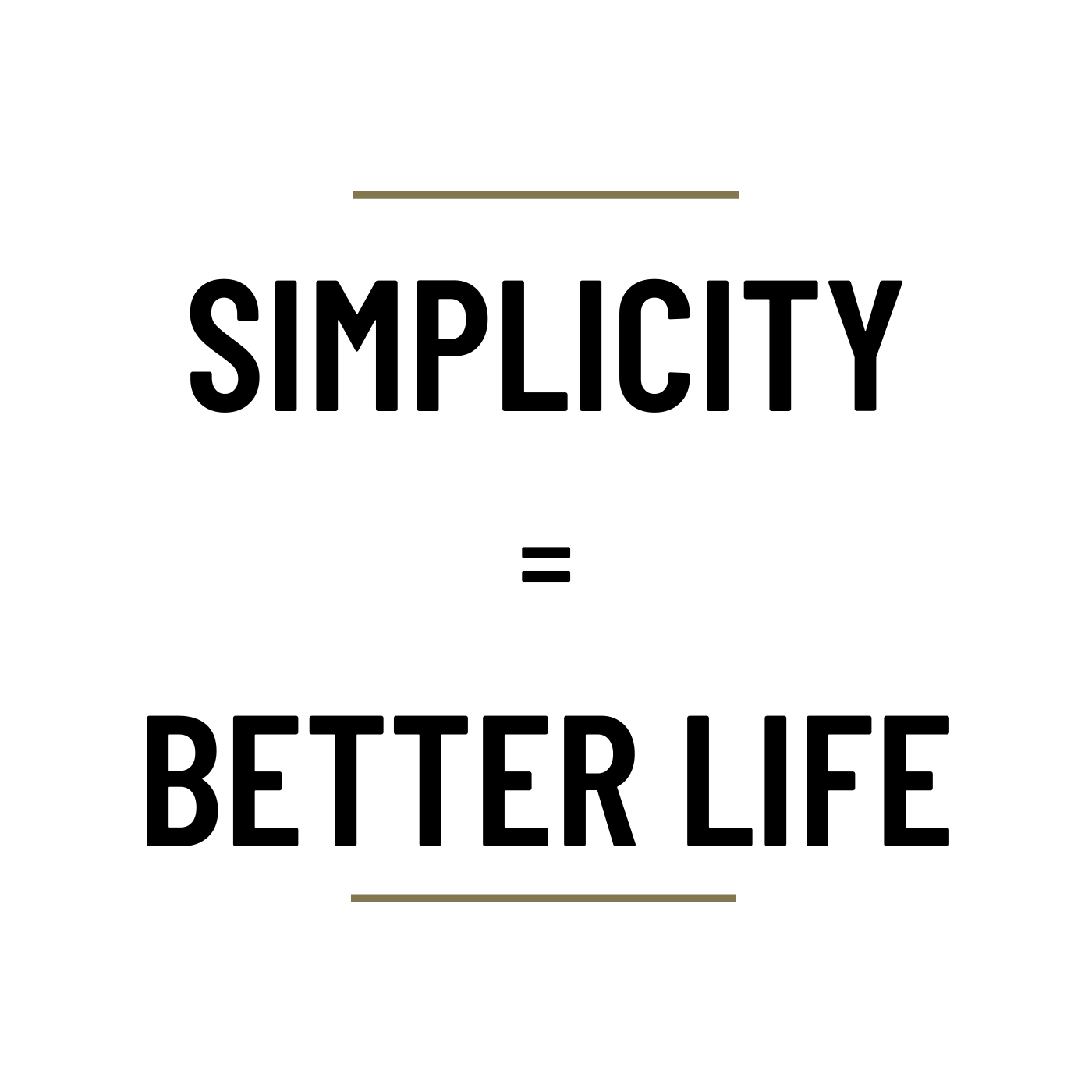 MS74 - Simplicity = Better life