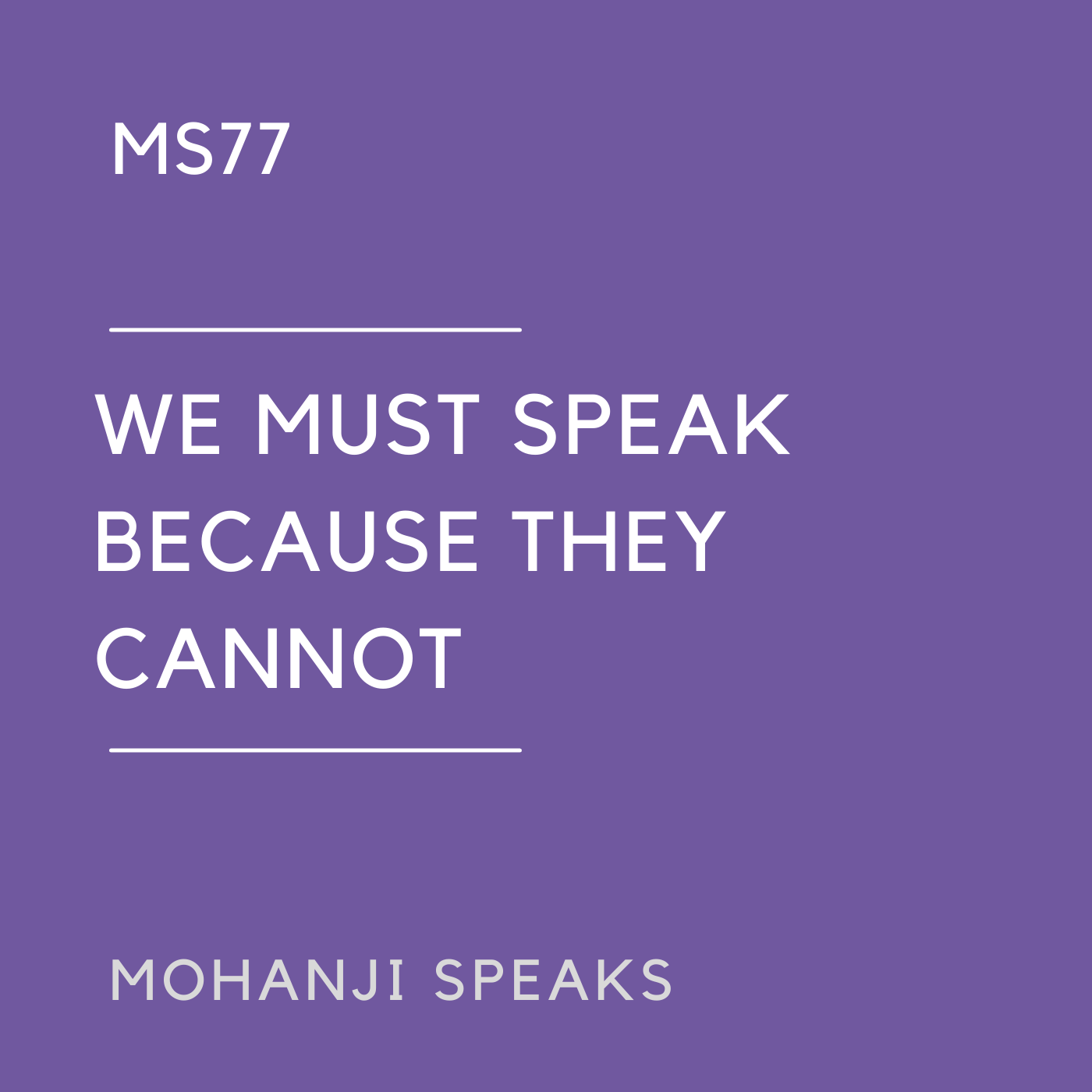 MS77 - We must speak because they cannot