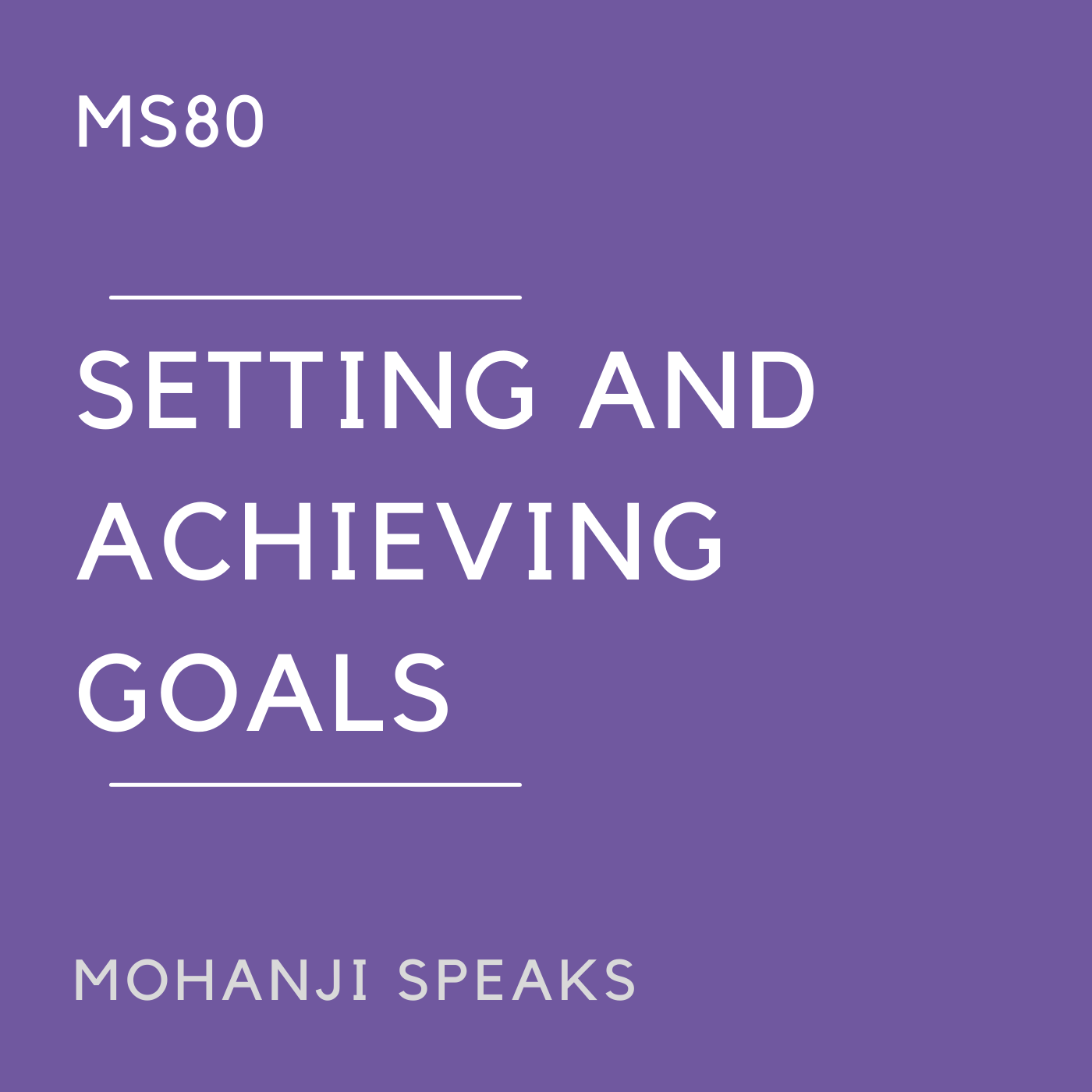 MS80 - Setting and Achieving Goals