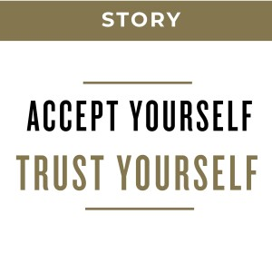 MS48 - Accept Yourself, Trust Yourself