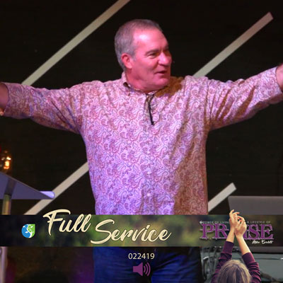 022419   The Power of Living a Lifestyle of Praise   Mike Ewoldt   Full Service