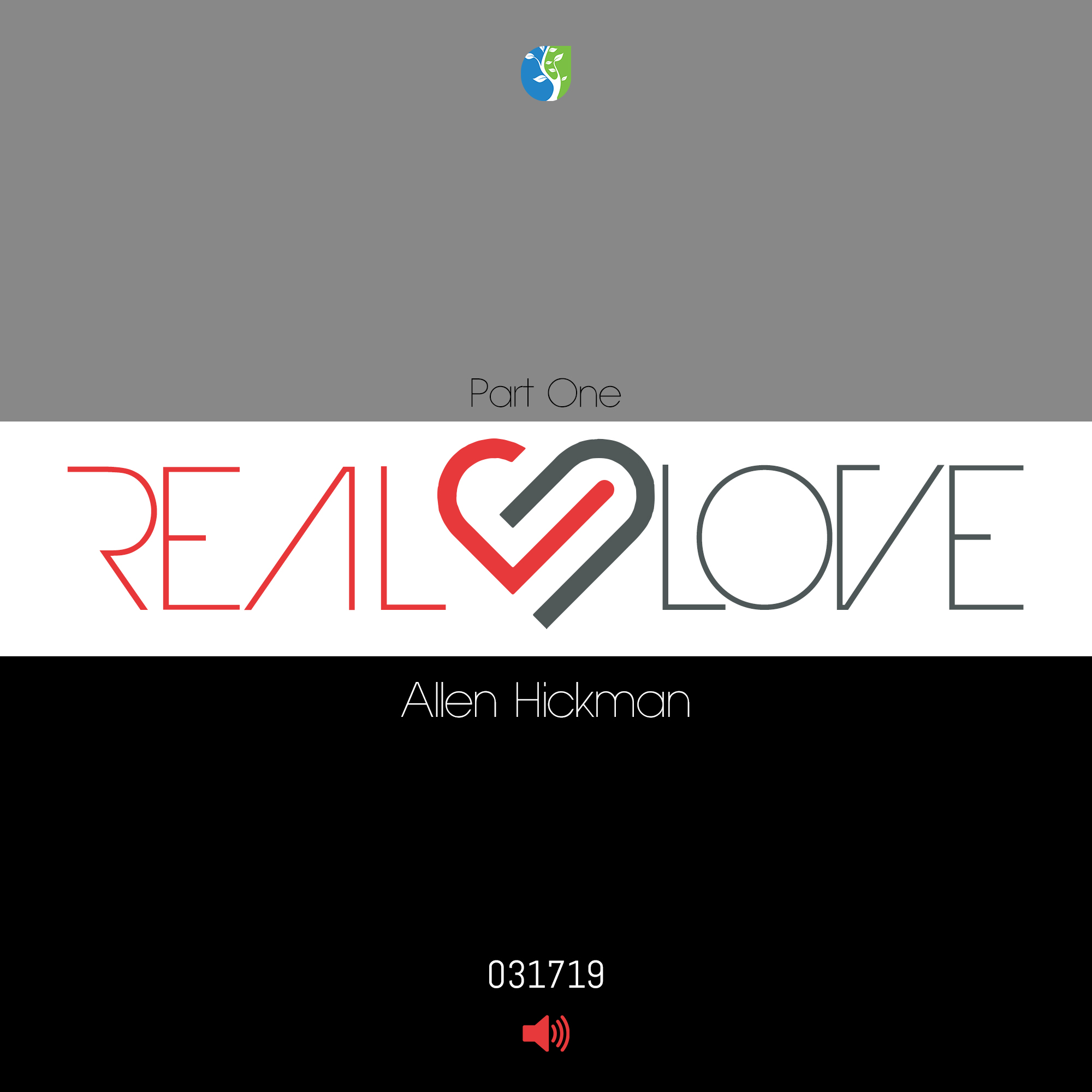 032419 | Real Love | Part One | Allen Hickman | Message Only