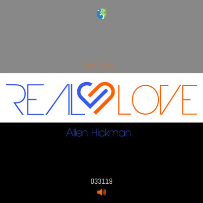 033119 | Real Love | Part Two | Allen Hickman | Message Only