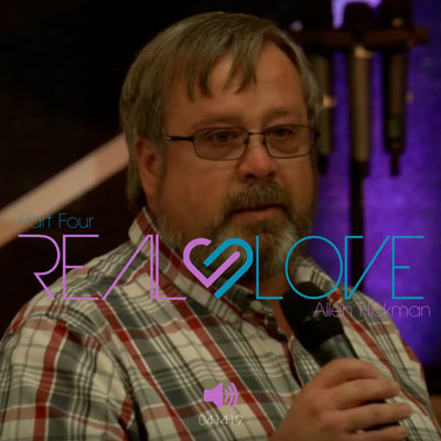 041419 | Real Love | Part Four | Allen Hickman | Full Service