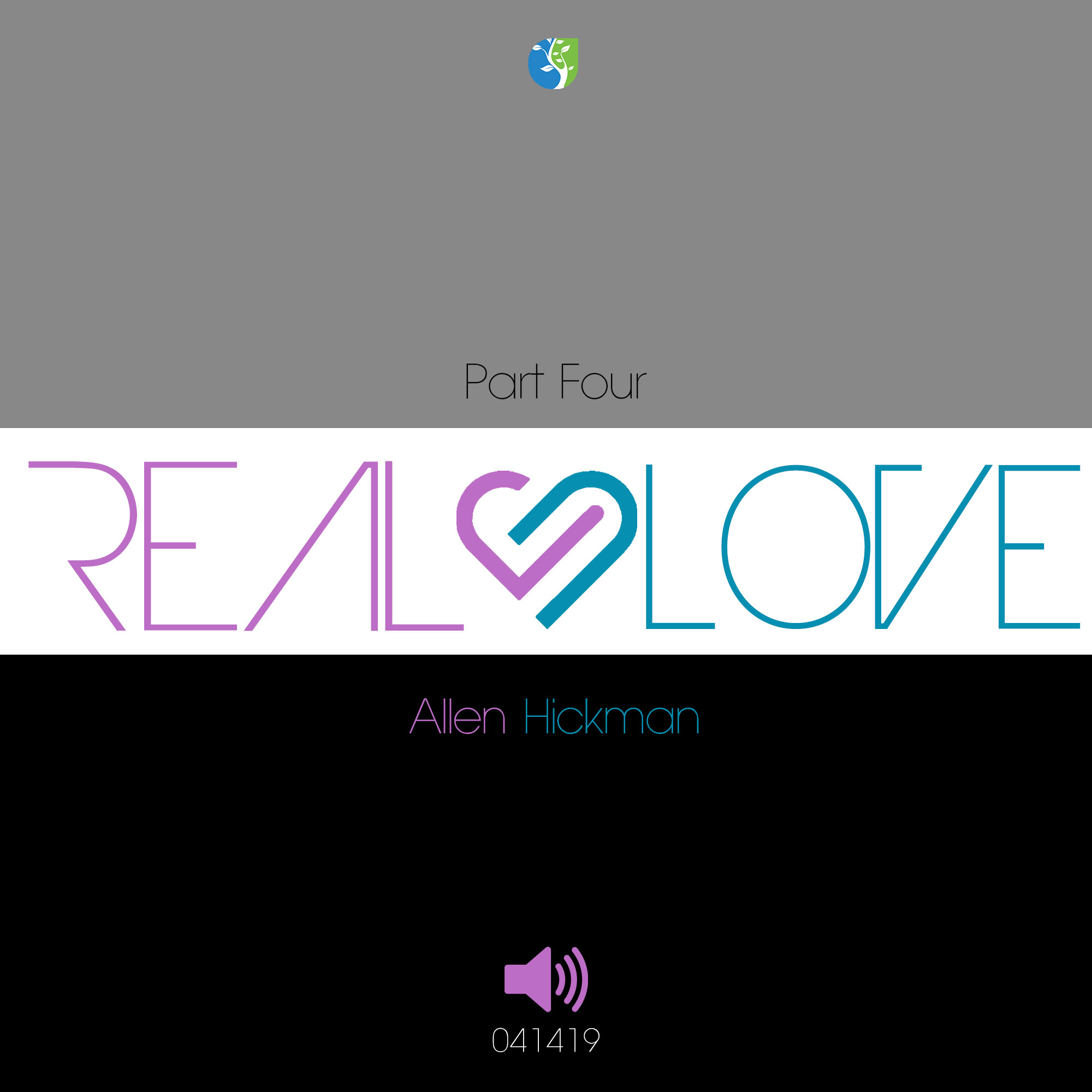 041419 | Real Love | Part Four | Allen Hickman | Message Only