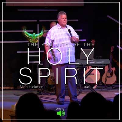 052619 | The Activity Of The Holy Spirit | Part 2 | Allen Hickman | Full Service
