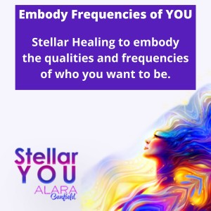 Embody Frequencies of YOU with Alara Canfield