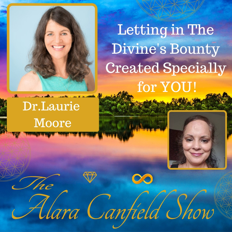 Letting in The Divine's Bounty Created Specially for YOU with Laurie Moore
