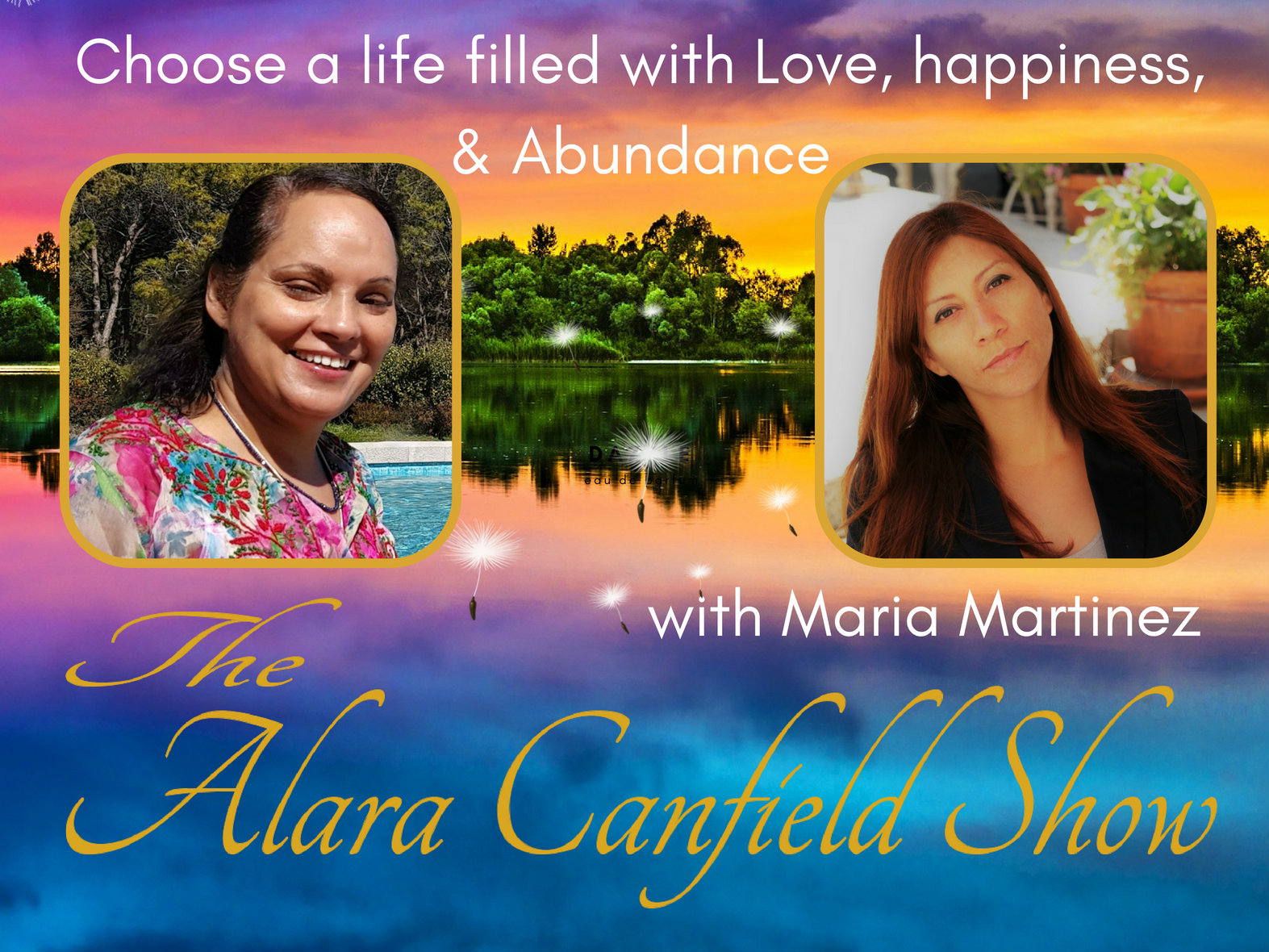 Choose a life filled with Love, happiness, & Abundance with Maria Martinez