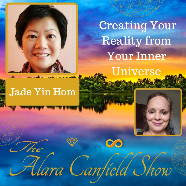 Creating Your Reality from Your Inner Universe with Jade Yin Hom