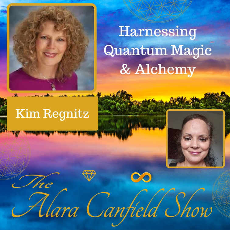 "Harnessing Quantum Magic and Alchemy through ""I AM"" Embodiment! with Kim Regnitz"