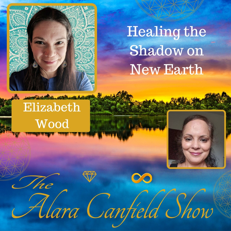 Healing the Shadow on New Earth with Elizabeth Wood