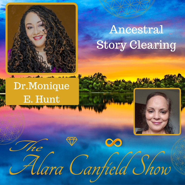 Ancestral Story Clearing with Dr.MoNique Hunt
