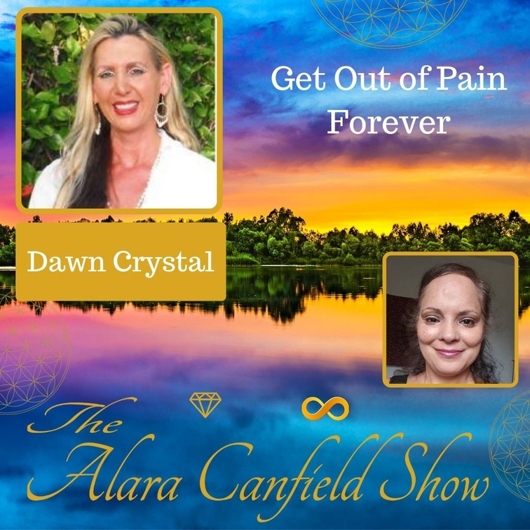 Get Out of Pain Forever with Dawn Crystal