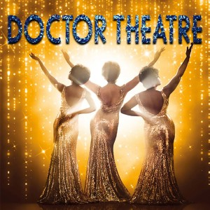DOCTOR THEATRE - Dreamgirls (Part Two)