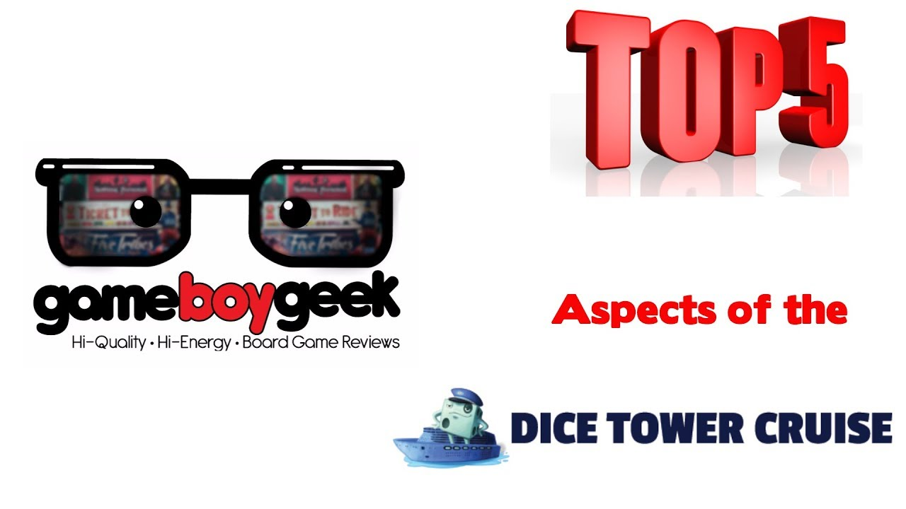 Top 5 Aspects of the Dice Tower Gaming Cruise with the Game Boy Geek