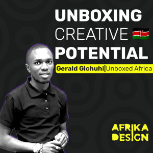 🇰🇪 A platform for Artists to exhibit and sell art - Gerald Gichuhi, Unboxed Africa | ep 17
