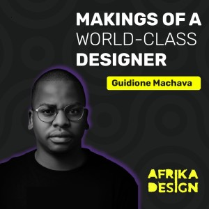 🇲🇿 Makings of a World Class Designer with Guidione Machava | ep. 14
