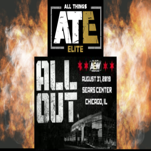 All Things Elite Episode 28: Starrcast 3 experience and All Out Review Part 1 w/Amy and Full Gear news.