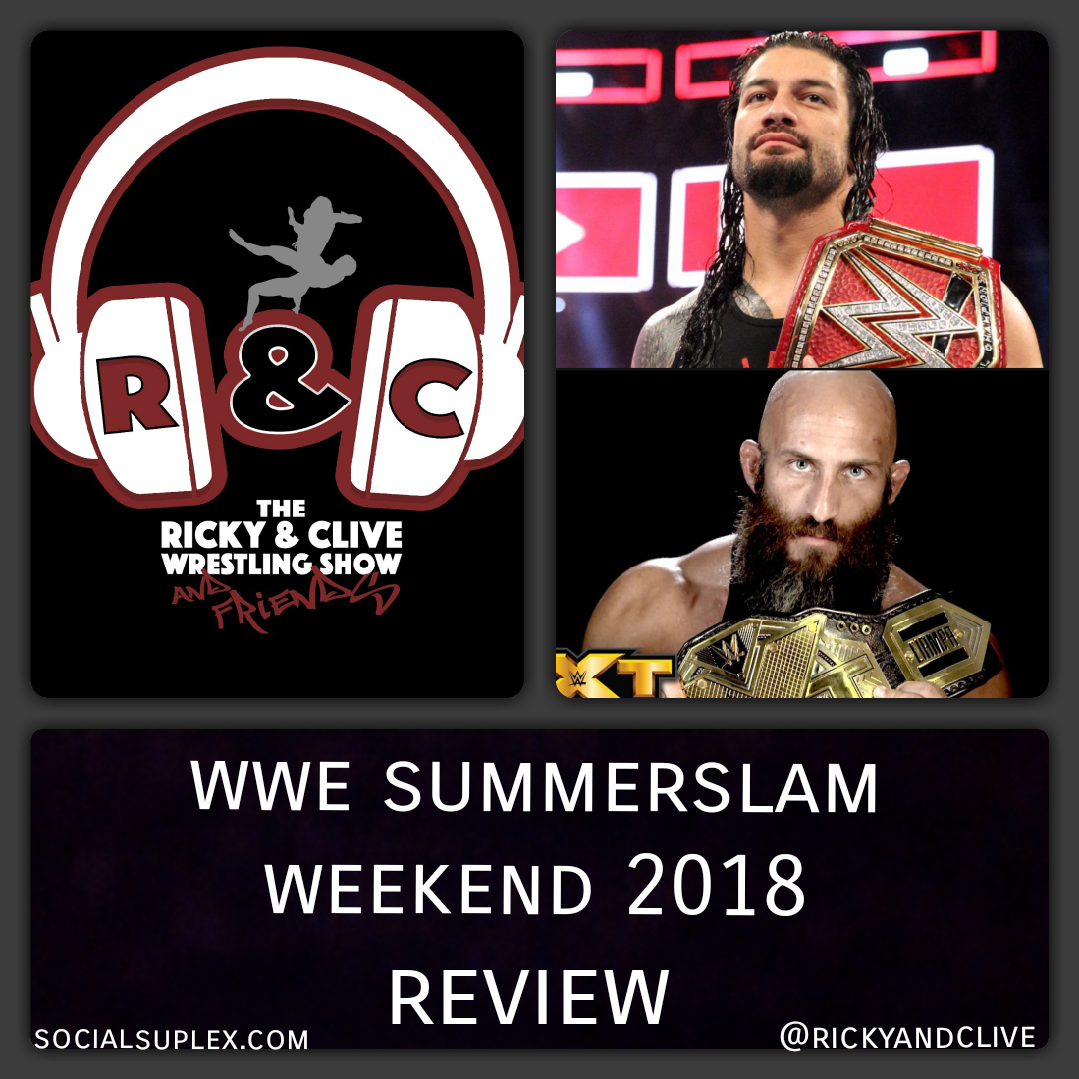 """Keepin' It Scottish Style"": Ricky & Clive's Summerslam Weekend Review w/ Keepin' It Strong Style's Jeremy Donovan"