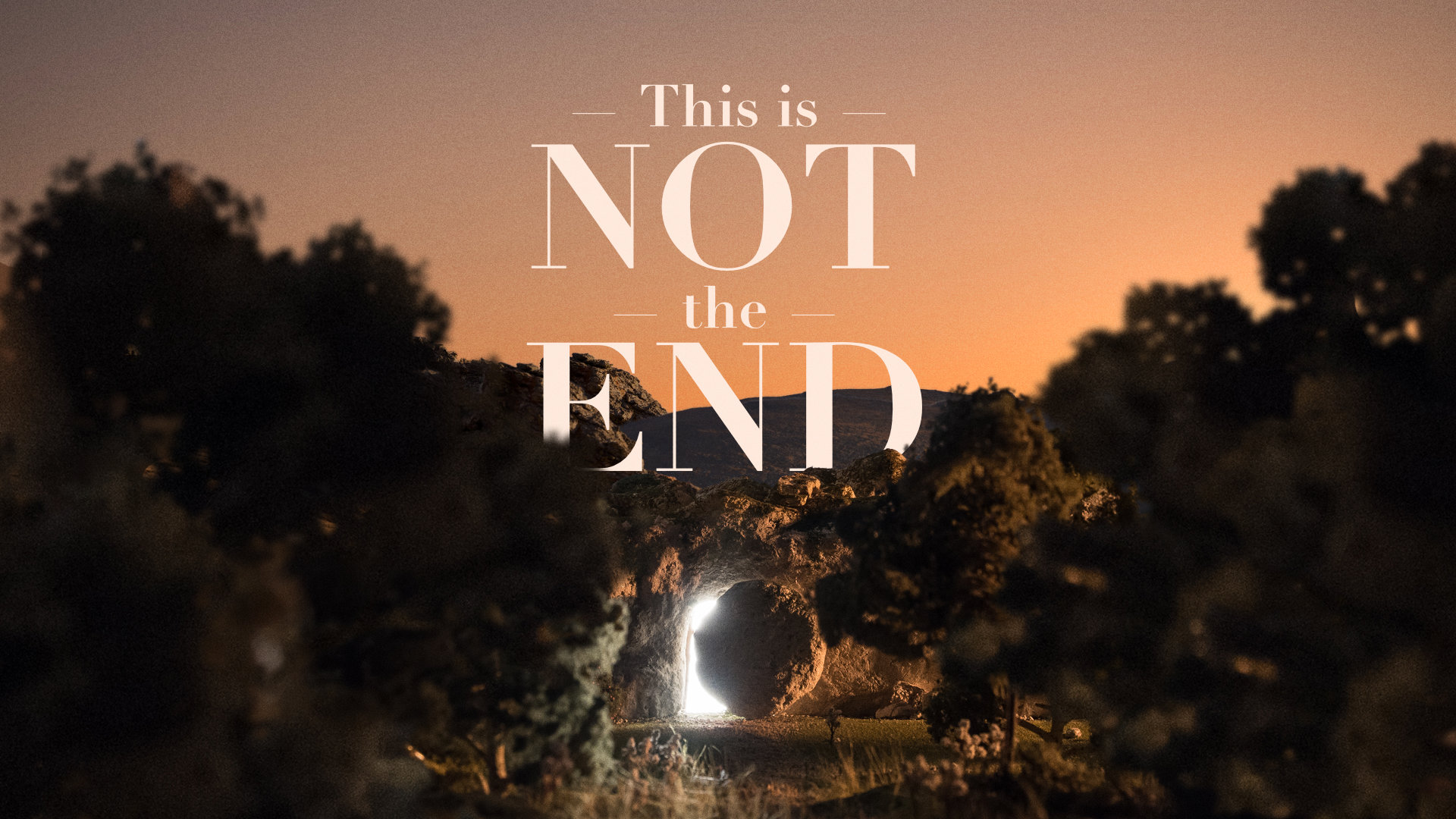 This is Not the End // Easter Sunday // 04.21.19