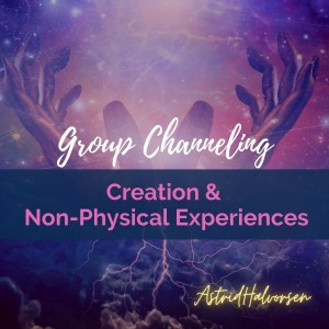 Creation and Non-Physical experiences