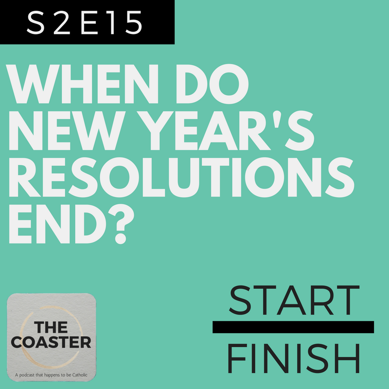WHEN DO NEW YEAR'S RESOLUTIONS END? - S2E15