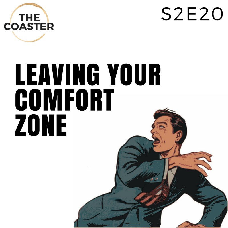 LEAVING YOUR COMFORT ZONE - S2E20