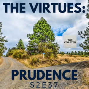 THE VIRTUES: PRUDENCE - S2E37