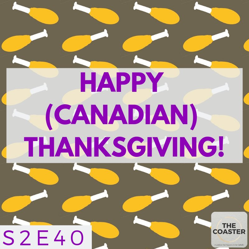 HAPPY (CANADIAN) THANKSGIVING! - S2E40