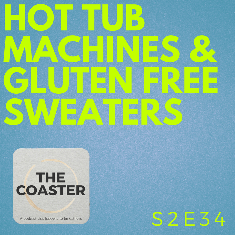 HOT TUB MACHINES AND GLUTEN FREE SWEATERS - S2E34