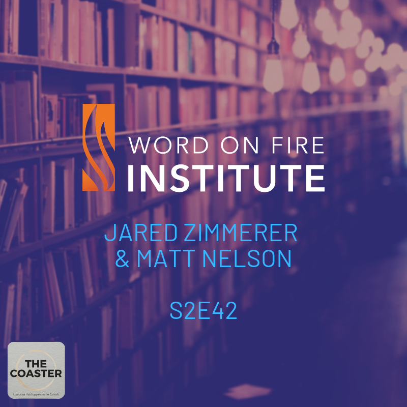 WORD ON FIRE INSTITUTE - S2E42