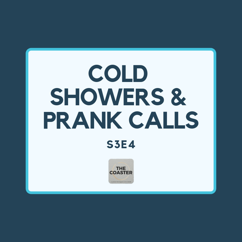 COLD SHOWERS & PRANK CALLS - S3E4