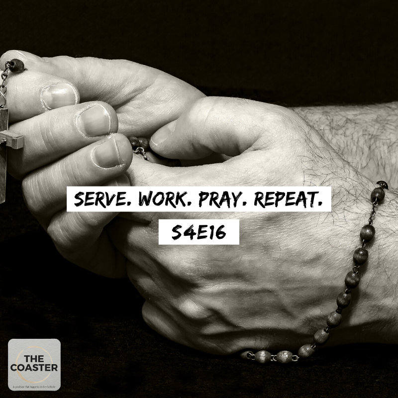 SERVE, WORK, PRAY, REPEAT - S4E16