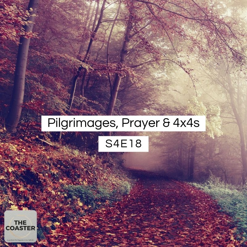 PILGRIMAGES, PRAYER and 4x4s - S4E18
