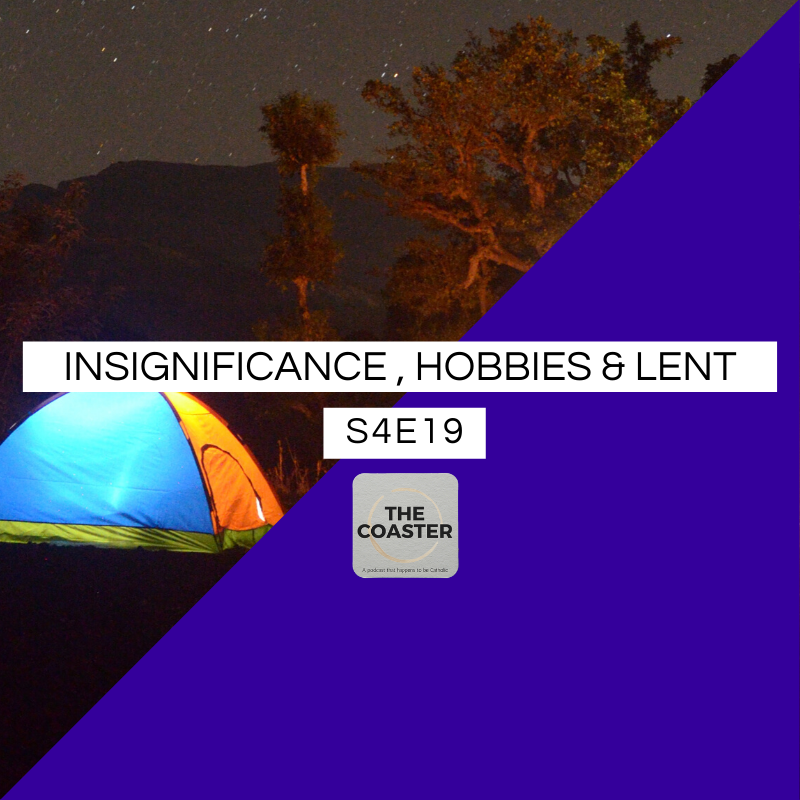 INSIGNIFICANCE , HOBBIES AND LENT - S4E19