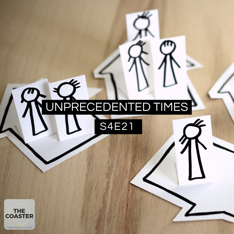 UNPRECEDENTED TIMES - S4E21