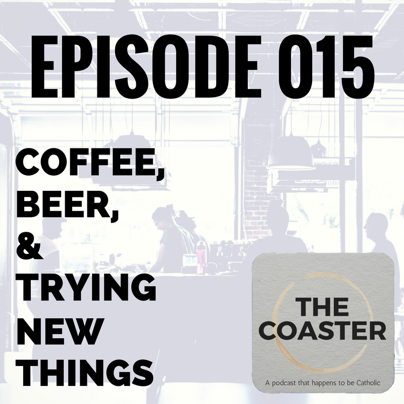 BEER, COFFEE, & TRYING NEW THINGS - S1E15