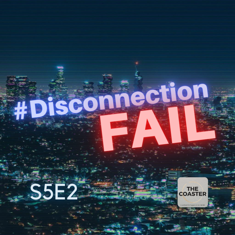 #DisconnectionFail - S5E2