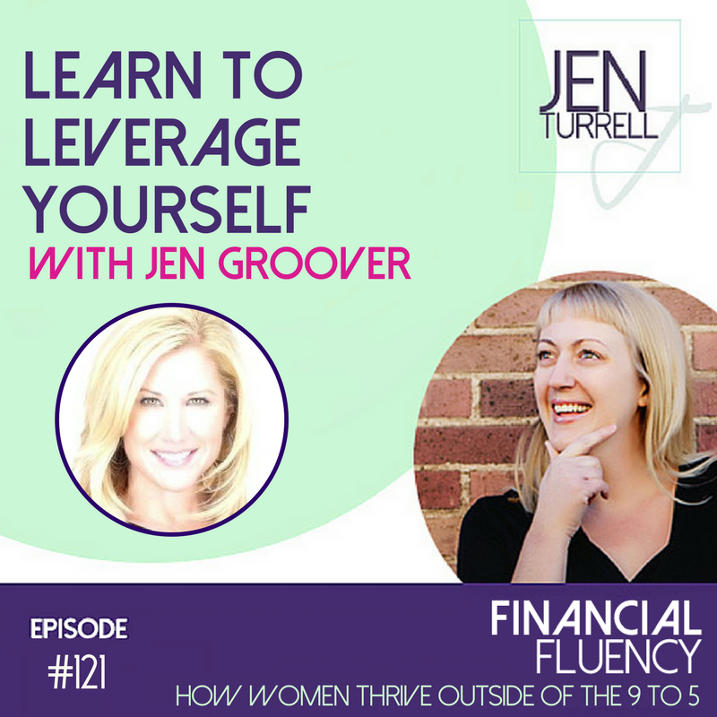 #121 Learn to Leverage Yourself with Jen Groover