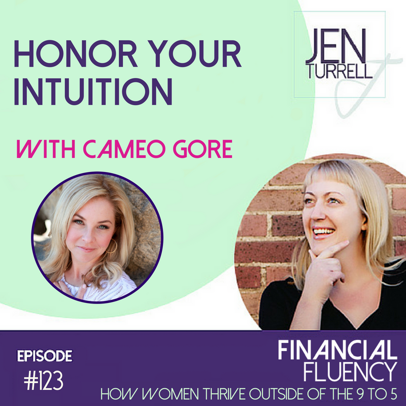 #123 - Honor Your Intuition with Cameo Gore