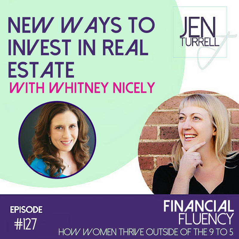 #127- New Ways to Invest in Real Estate with Whitney Nicely