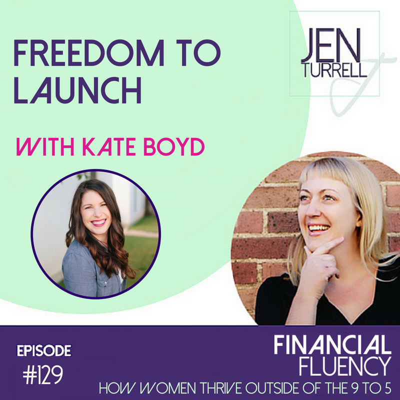 #129- Freedom to Launch with Kate Boyd