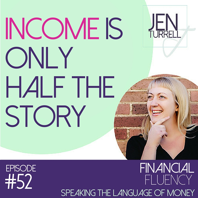 Episode #52 Income is only half the story